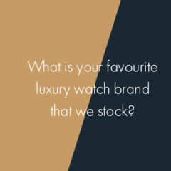 What is your favourite luxury brand that we stock?