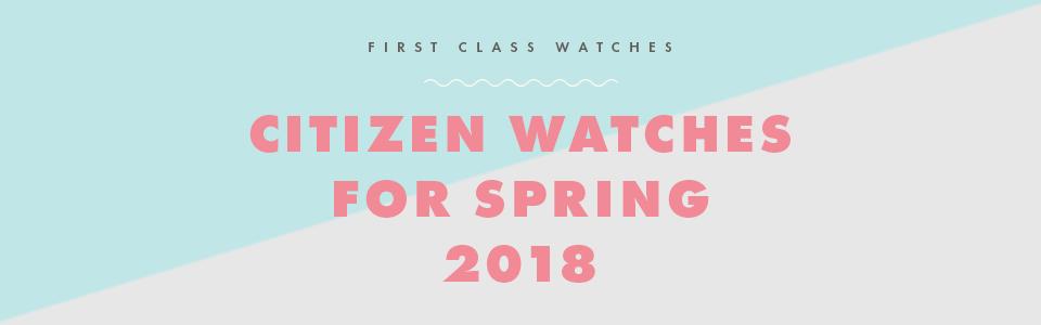 citizen watches for spring 2018 header banner