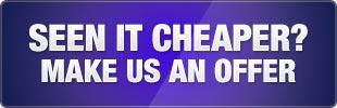 Seen it cheaper? Make us an offer!